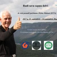 Radi savu sapņu dzīvi<br /> Ar visā pasaulē pazīstamo Džeku Makani (ICTA)<br /> 2017 g. 22. septembris – 24.septembris, Rīgā